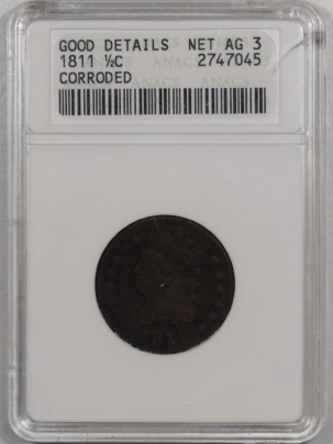 Classic Head Half Cents 1811 CLASSIC HEAD HALF CENT – GOOD DETAILS, CORRODED – NET – ANACS AG-3 KEY DATE