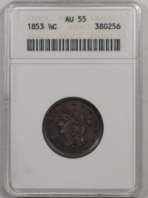 Braided Hair Half Cents 1853 BRAIDED HAIR HALF CENT – ANACS AU-55 PREMIUM QUALITY!