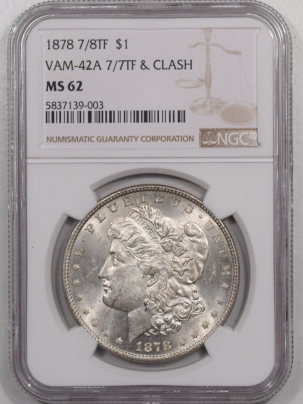 Morgan Dollars 1878 7/8TF STRONG MORGAN DOLLAR, VAM 42A 7/7 & CLASH – NGC MS-62